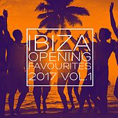 Ibiza Opening Favourites 2017, Vol. 1 - Selection of Dance Music by Various Artists