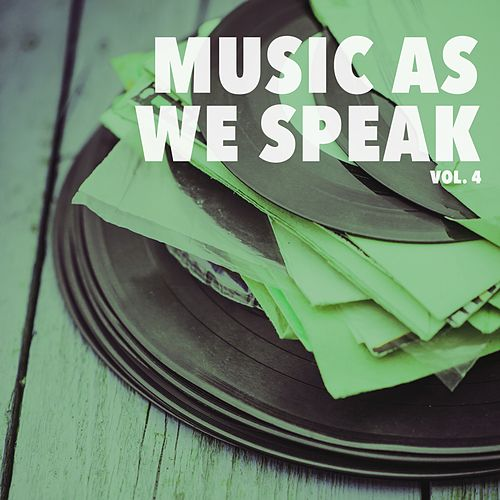 Music As We Speak, Vol. 4 by Various Artists