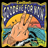 Play & Download Goodbye for Now by The Expendables | Napster
