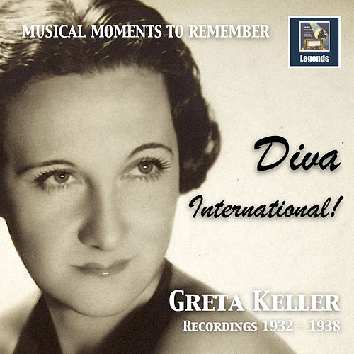 Musical Moments to Remember: Greta Keller – Diva International! (2017 Remaster) by Greta Keller