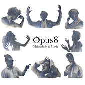 Melancholy & Mirth by Opus 8