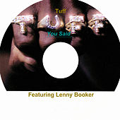 You Said (feat. Lenny Booker) by TUFF