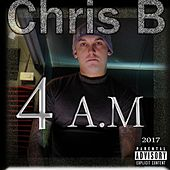Play & Download 4 A.M by Chris B | Napster