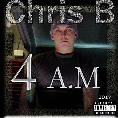 4 A.M by Chris B