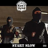 Start Slow by Ricky Rudie