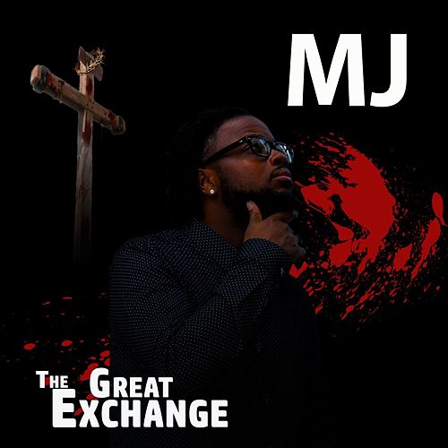 The Great Exchange by MJ