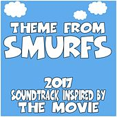 Theme from Smurfs (2017) Soundtrack Inspired by the Movie by Various Artists