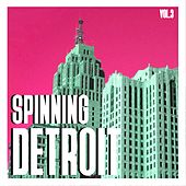 Spinning Detroit, Vol. 3 - Best of Detroit Techno by Various Artists
