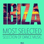 Ibiza Most Selected, Vol. 5 - Selection of Dance Music by Various Artists