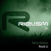 Rock U by Rene Ablaze