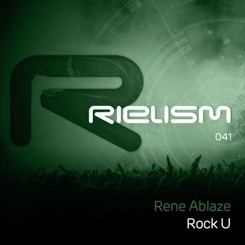 Rock U de Rene Ablaze