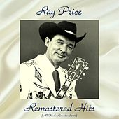 Remastered Hits (All Tracks Remastered) de Ray Price