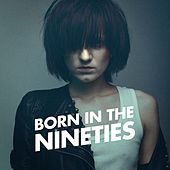 Play & Download Born in the Nineties (Non Stop 90's Hits) by Various Artists | Napster