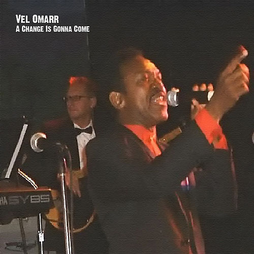 Play & Download A Change Is Gonna Come by Vel Omarr | Napster