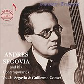 Andres Segovia and His Contemporaries Vol. 2 - Segovia & Guillermo Gomez by Various Artists