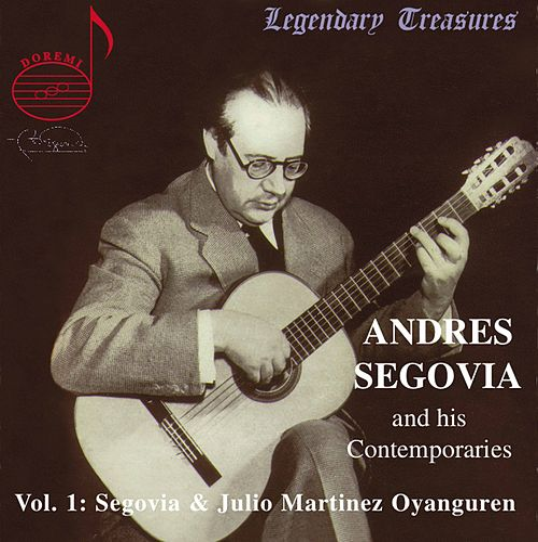 Andres Segovia and His Contemporaries Vol.1: Segovia & Oyanguren by Various Artists