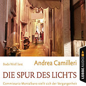 Die Spur des Lichts - Commissario Montalbano stellt sich der Vergangenheit (Gekürzt) von Andrea Camilleri