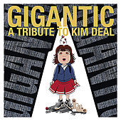 Play & Download Gigantic - A Tribute to Kim Deal by Various Artists | Napster