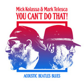 You Can't Do That (Acoustic Blues Beatles Tribute) by Various Artists