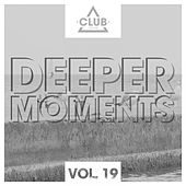Play & Download Deeper Moments, Vol. 19 by Various Artists | Napster