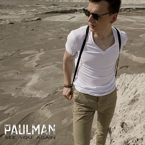 See You Again by Paul Man