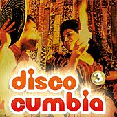 Disco Cumbia, Vol. 3 by Various Artists