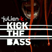 Play & Download Kick The Bass by Julien-K | Napster