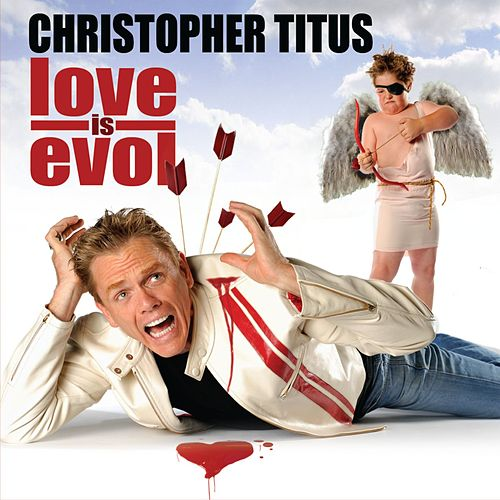 Play & Download Love Is Evol by Christopher Titus | Napster