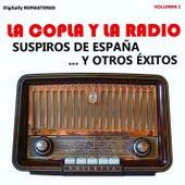La Copla y la Radio, Vol. 1 - Suspiros de España y Otros Éxitos (Remastered) by Various Artists