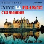 Play & Download ¡Vive la France!, Vol. 2 - C'est magnifique... et plus de hits (Remastered) by Various Artists | Napster