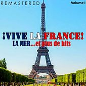 ¡Vive la France!, Vol. 1 - La mer... et plus de hits (Remastered) by Various Artists
