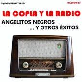 La Copla y la Radio, Vol. 4 - Angelitos Negros y Otros Éxitos (Remastered) by Various Artists