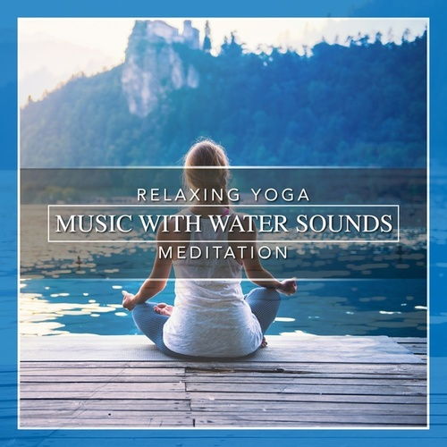 Relaxing Yoga Music with Water Sounds Meditation by Nature Sounds (1)