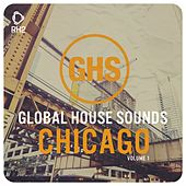 Global House Sounds - Chicago, Vol. 1 by Various Artists