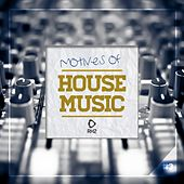 Play & Download Motives of House Music, Vol. 3 by Various Artists | Napster