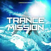 Trance Mission 2017 by Various Artists