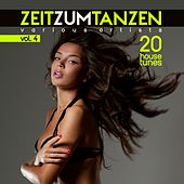 Zeit Zum Tanzen, Vol. 4 (20 House Tunes) by Various Artists