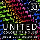United Colors of House, Vol. 33 von Various Artists