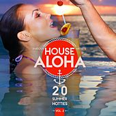 House Aloha, Vol. 2 (20 Summer Hotties) by Various Artists