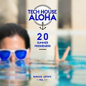 Tech House Aloha, Vol. 1 (20 Summer Fresheners) by Various Artists