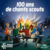 Play & Download 100 Ans De Chants Scouts by Various Artists | Napster