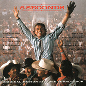 8 Seconds (Original Motion Picture Soundtrack) by Various Artists
