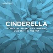 Cinderella: Works by Prokofiev, Rossini, d'Albert & Feeney by Various Artists