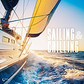 Sailing & Chilling by Various Artists