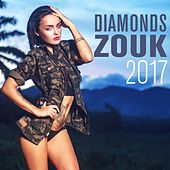 Play & Download Diamonds Zouk (2017) by Various Artists | Napster
