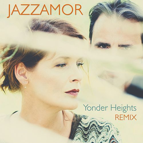 Yonder Heights (Yonder Heights Remix) by Jazzamor