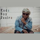 Play & Download Rudeboy Desire by T. Jones | Napster