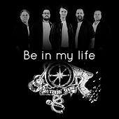 Play & Download Be in My Life by Southern Sound | Napster