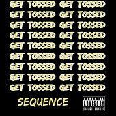 Play & Download Get Tossed by The Sequence | Napster