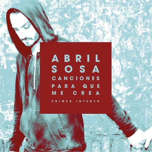 Canciones para Que Me Crea (Primer Intento) by Abril Sosa